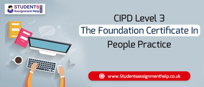 CIPD Level 3 GÇô The Foundation Certificate In People Practice