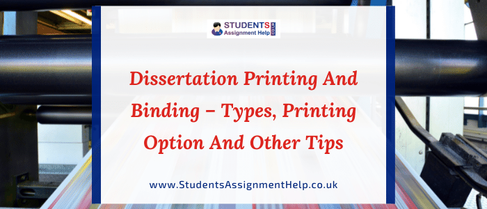 Dissertation Printing and Binding - Types, printing option and other Tips
